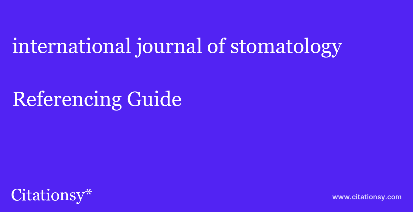cite international journal of stomatology & occlusion medicine  — Referencing Guide