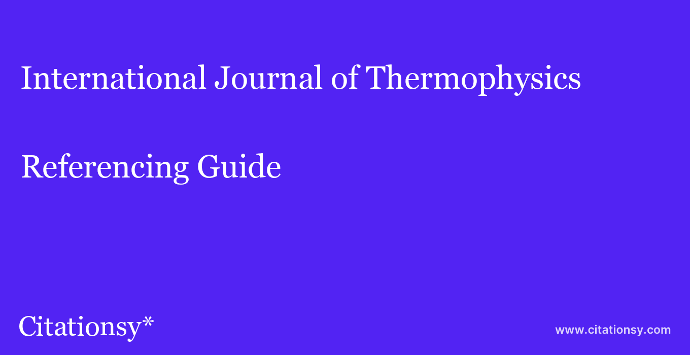 cite International Journal of Thermophysics  — Referencing Guide