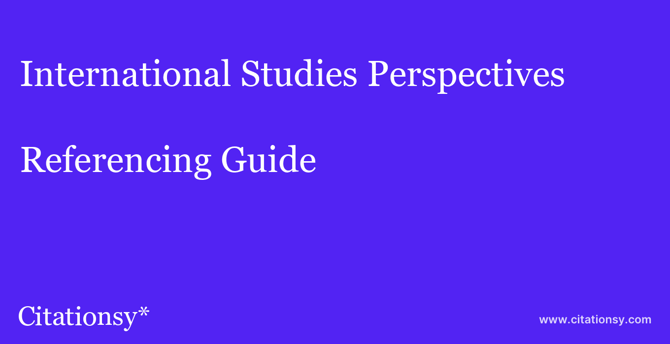 cite International Studies Perspectives  — Referencing Guide
