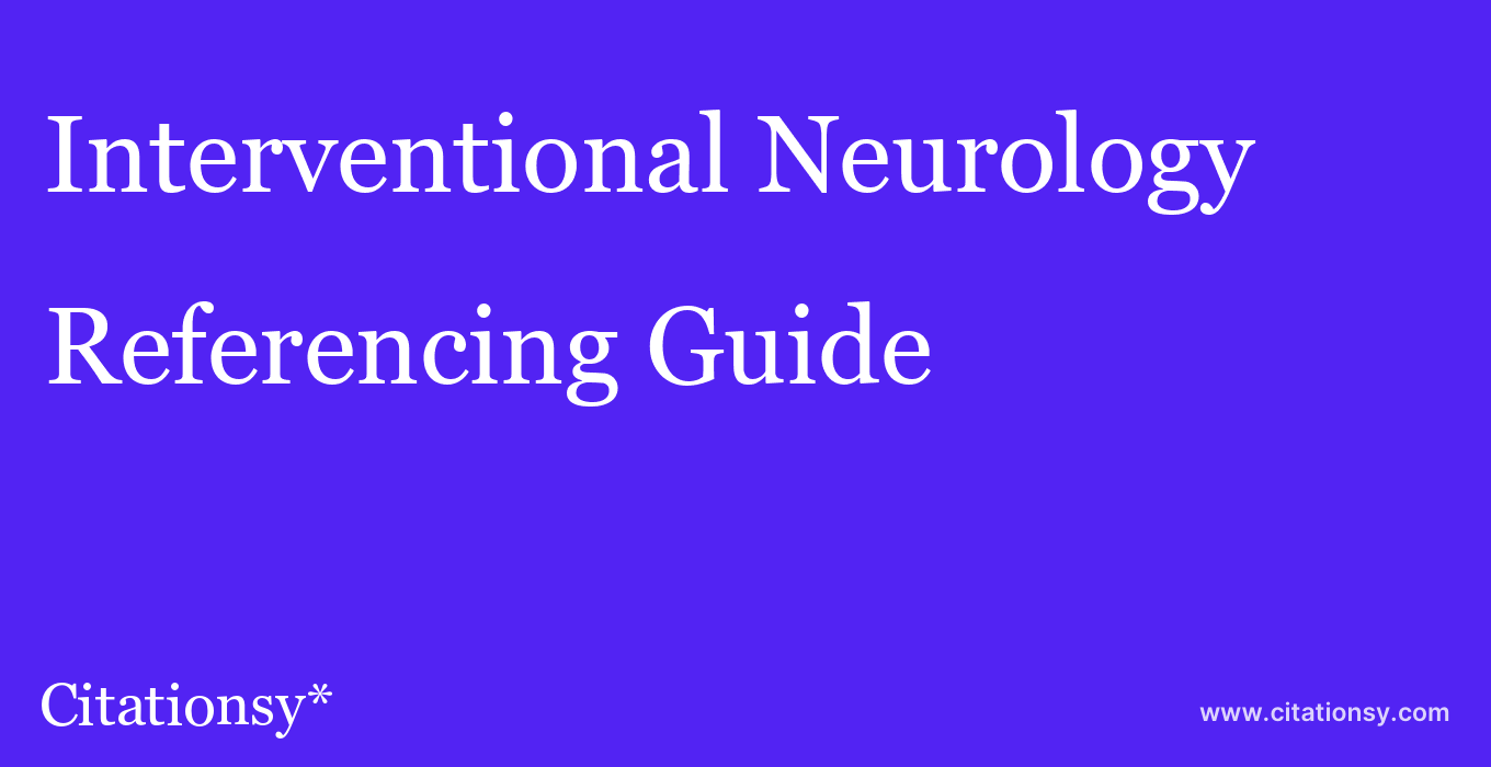 cite Interventional Neurology  — Referencing Guide