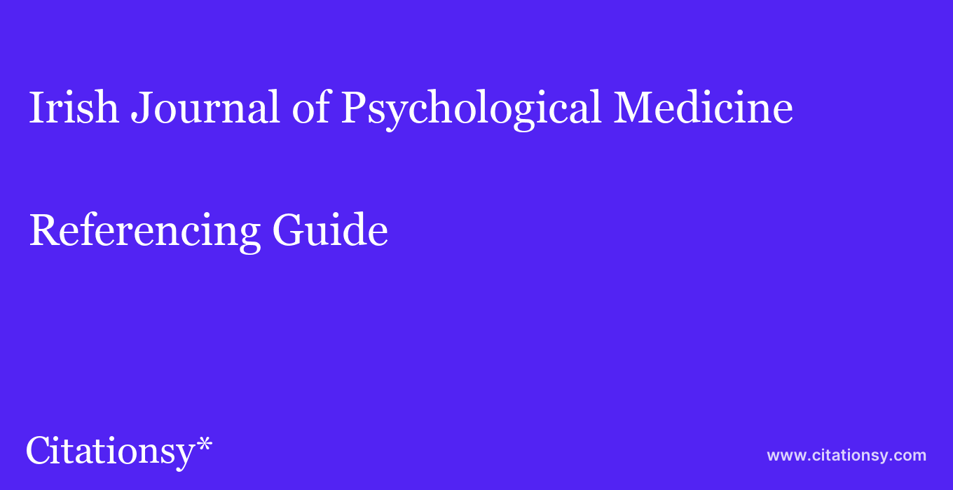 cite Irish Journal of Psychological Medicine  — Referencing Guide