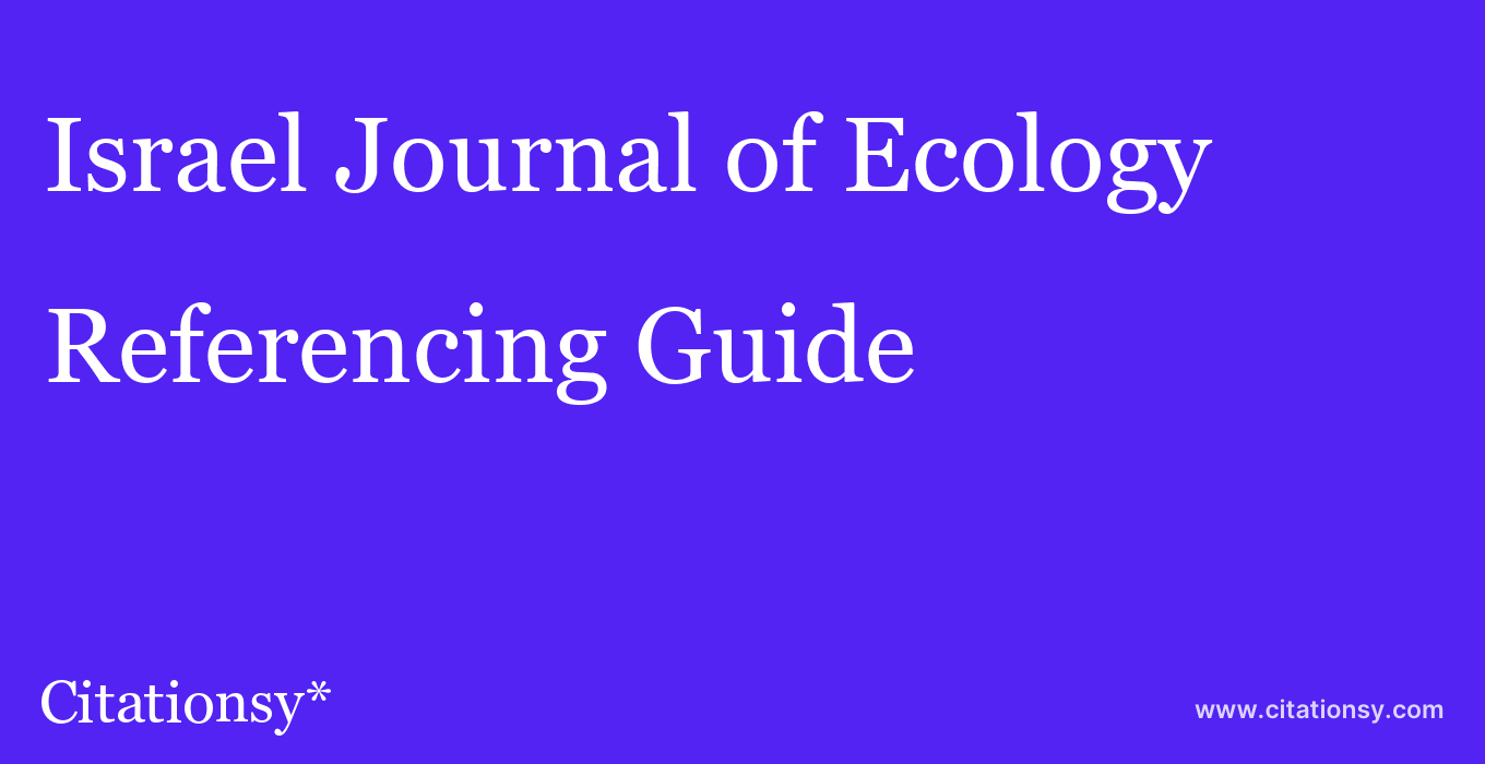 cite Israel Journal of Ecology & Evolution  — Referencing Guide
