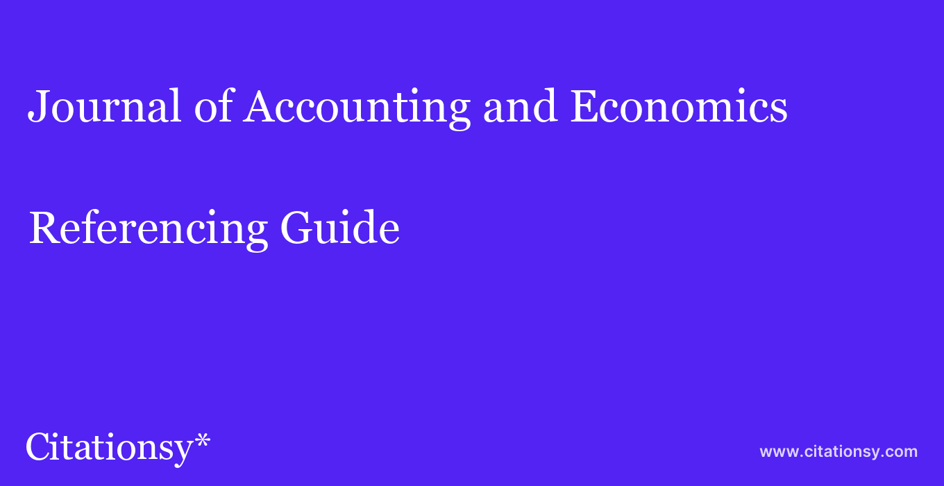 cite Journal of Accounting and Economics  — Referencing Guide
