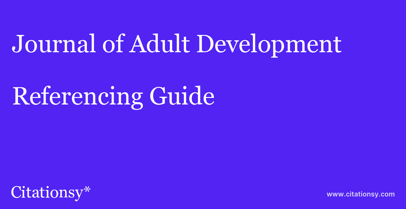 cite Journal of Adult Development  — Referencing Guide