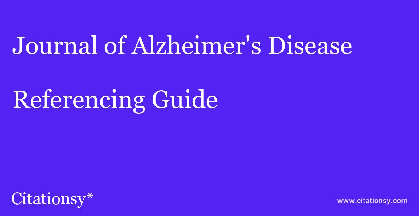 cite Journal of Alzheimer's Disease  — Referencing Guide