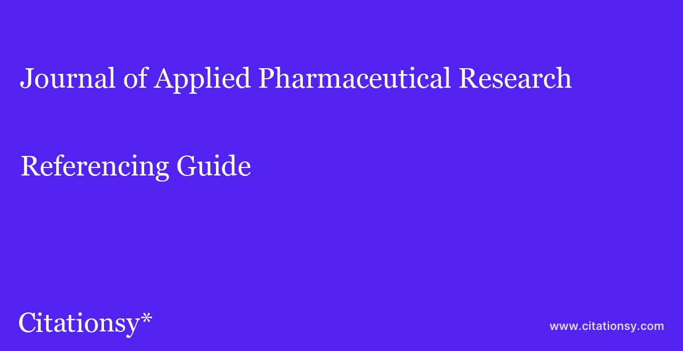 cite Journal of Applied Pharmaceutical Research  — Referencing Guide