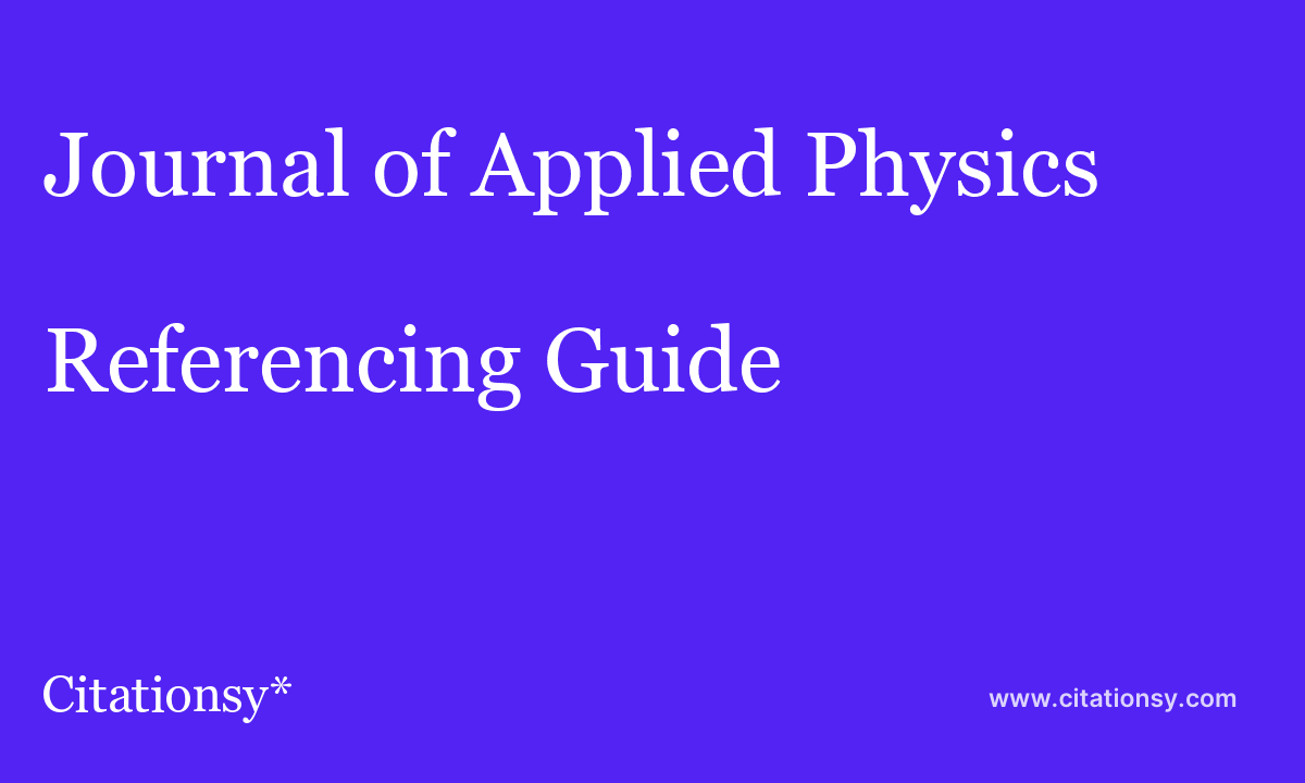 Journal of Applied Physics Referencing Guide · How to cite
