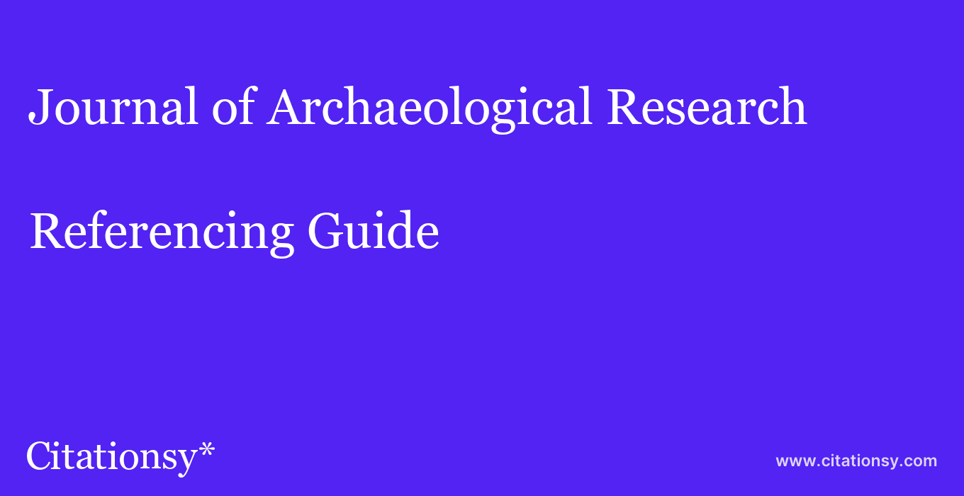 cite Journal of Archaeological Research  — Referencing Guide
