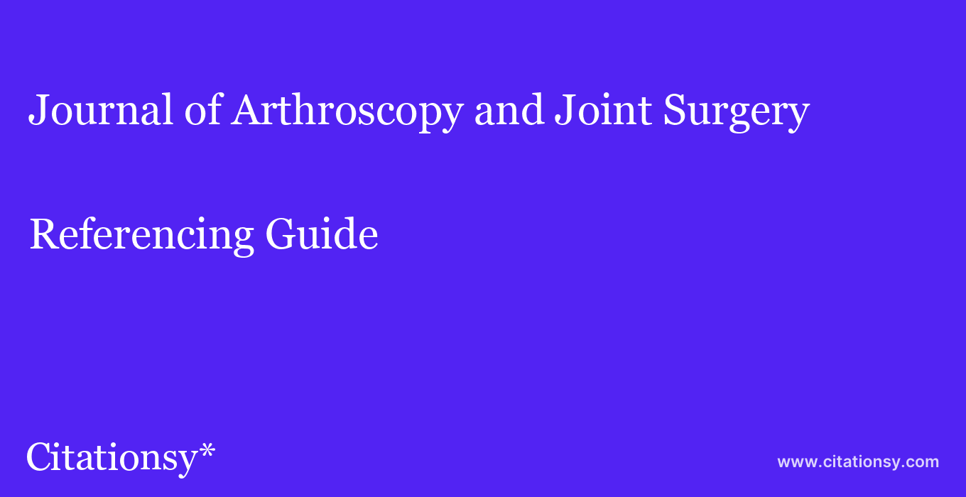 cite Journal of Arthroscopy and Joint Surgery  — Referencing Guide