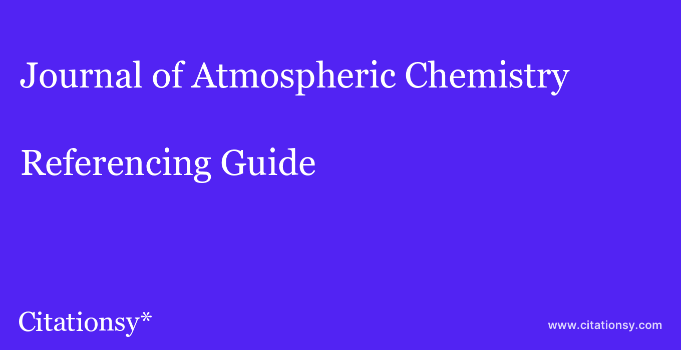 cite Journal of Atmospheric Chemistry  — Referencing Guide