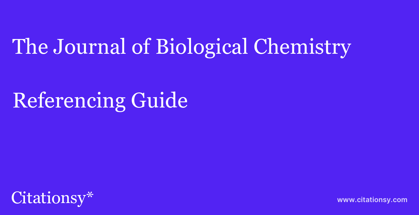 cite The Journal of Biological Chemistry  — Referencing Guide