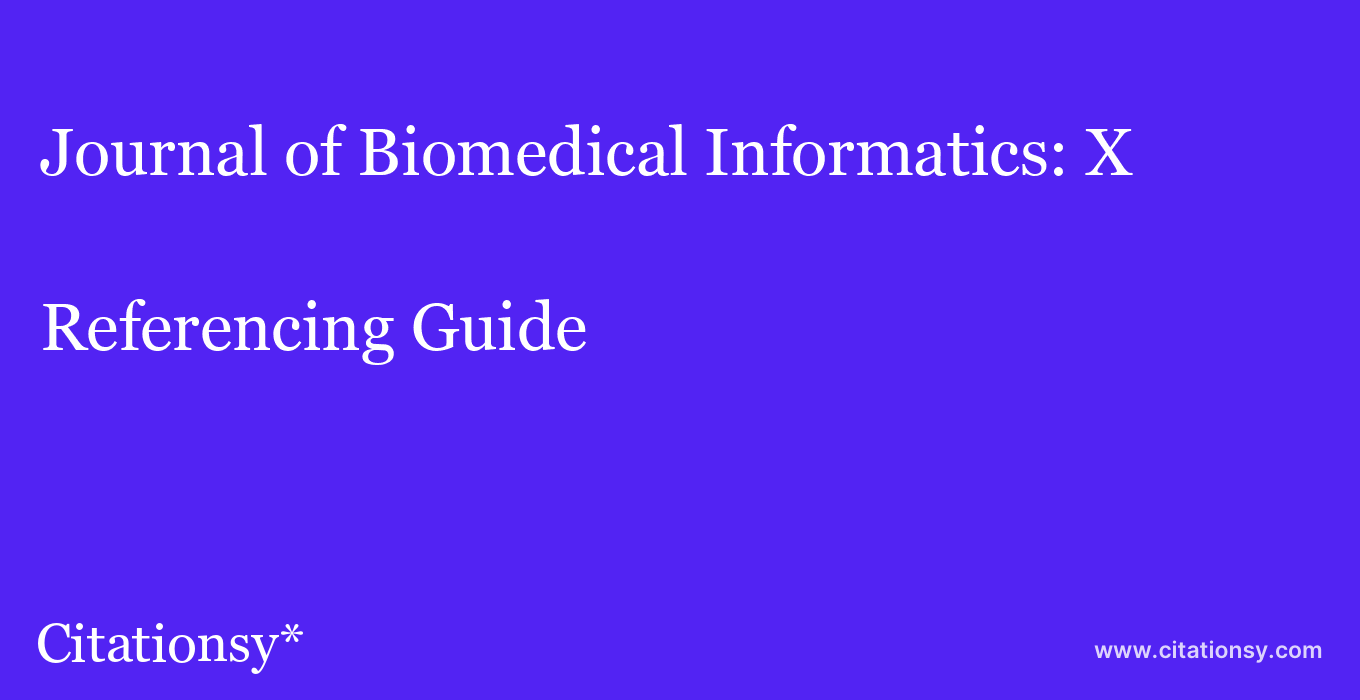 cite Journal of Biomedical Informatics: X  — Referencing Guide