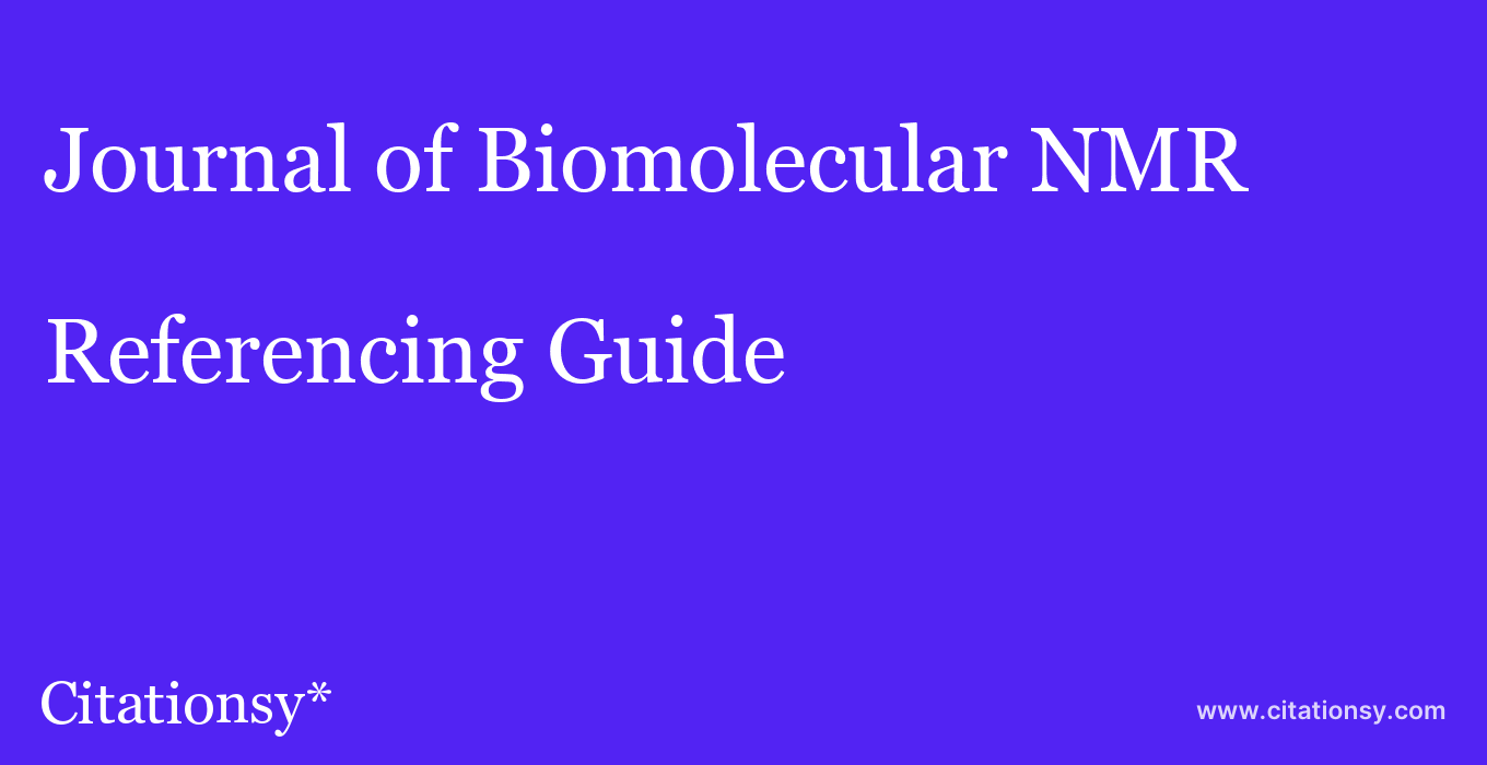cite Journal of Biomolecular NMR  — Referencing Guide