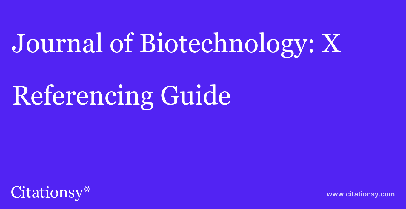 cite Journal of Biotechnology: X  — Referencing Guide
