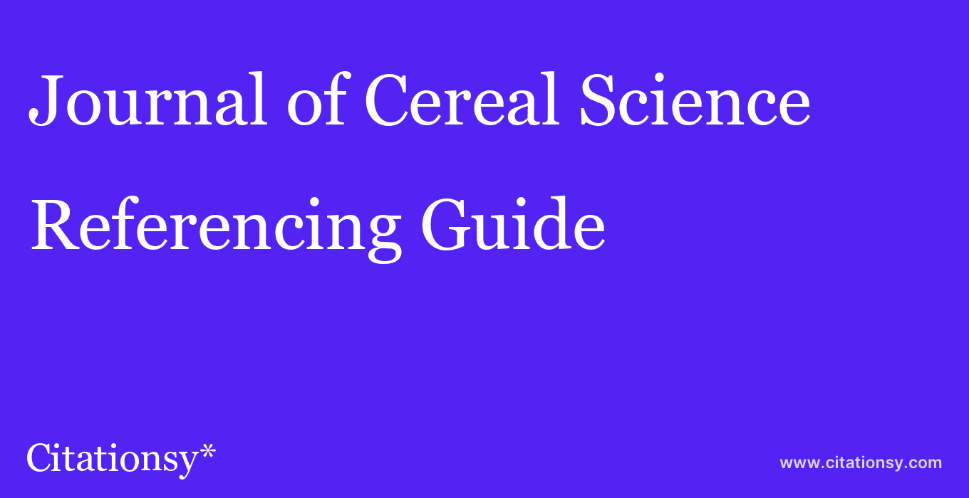 cite Journal of Cereal Science  — Referencing Guide