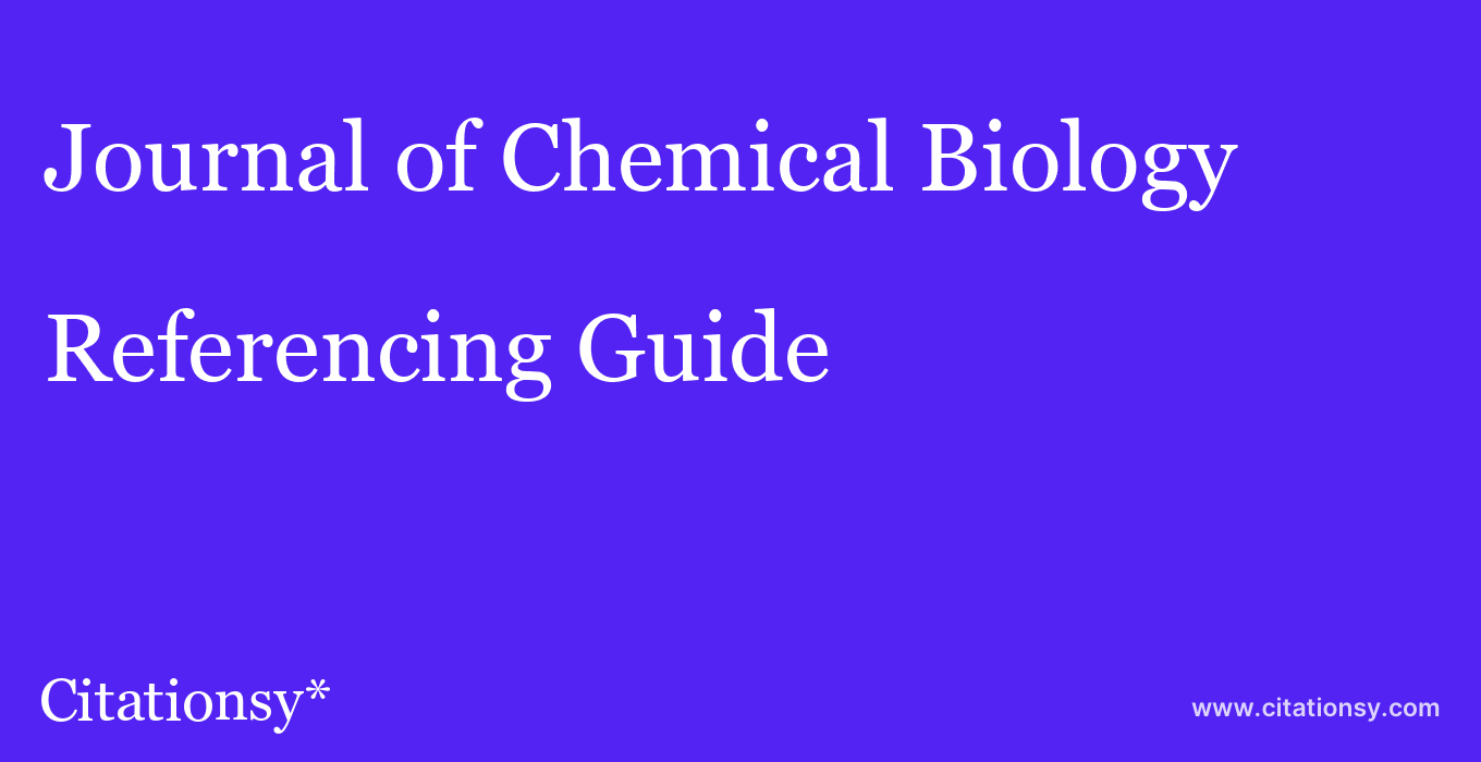 cite Journal of Chemical Biology  — Referencing Guide