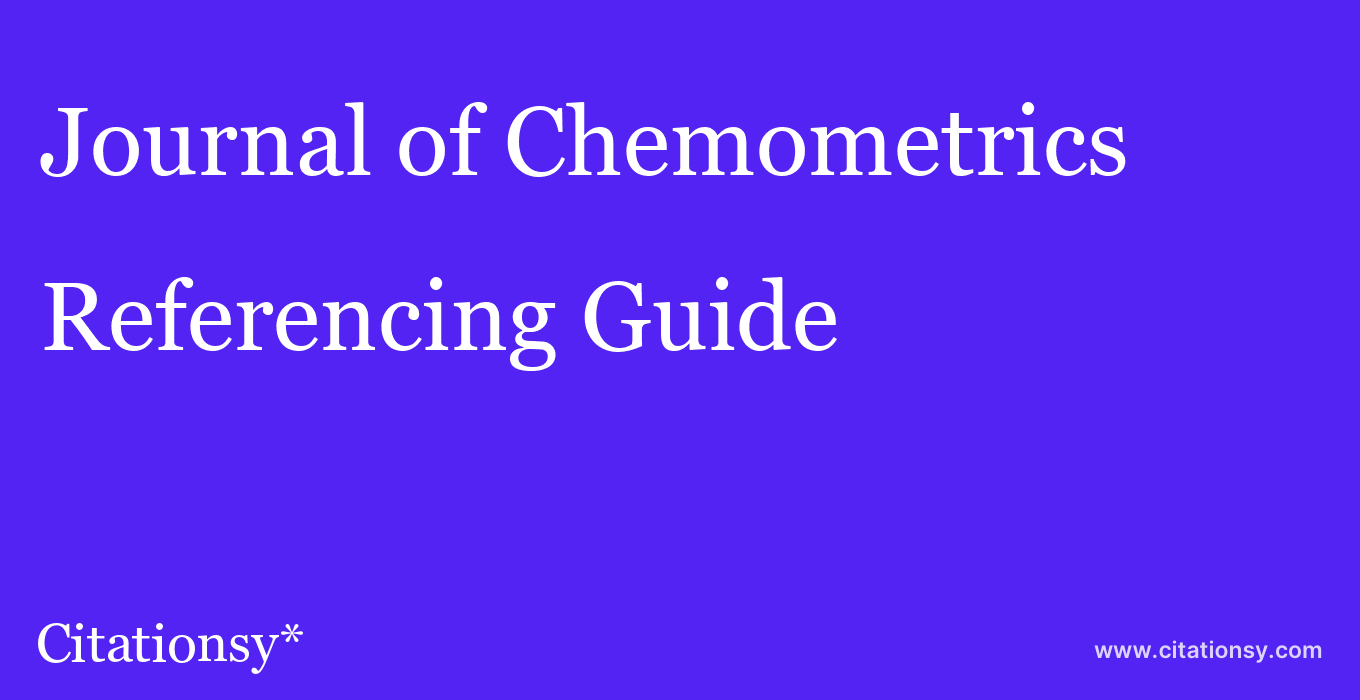 cite Journal of Chemometrics  — Referencing Guide
