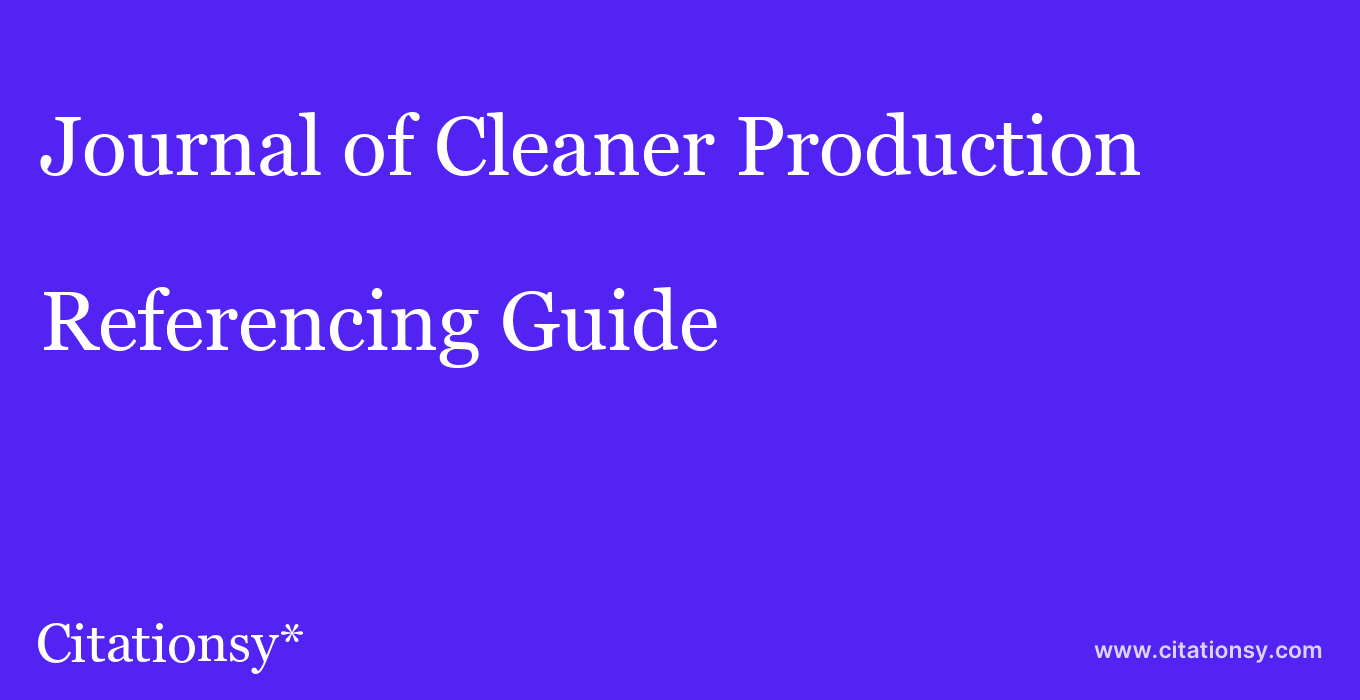 cite Journal of Cleaner Production  — Referencing Guide