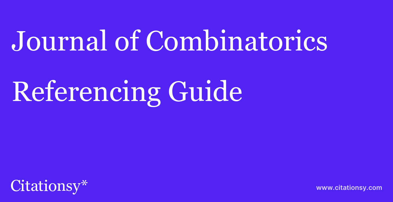 cite Journal of Combinatorics  — Referencing Guide