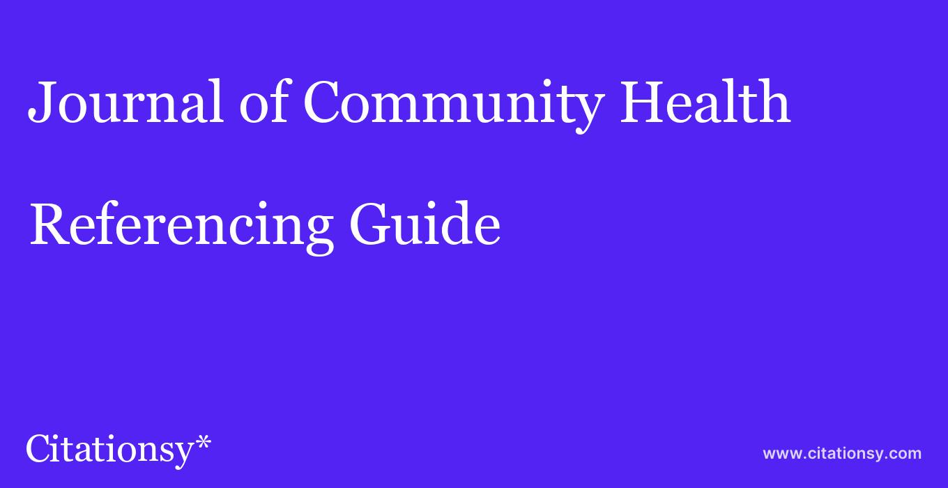 cite Journal of Community Health  — Referencing Guide