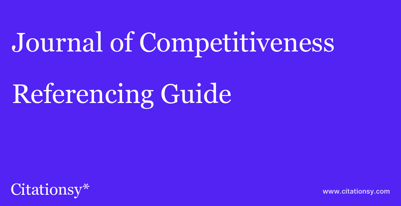 cite Journal of Competitiveness  — Referencing Guide