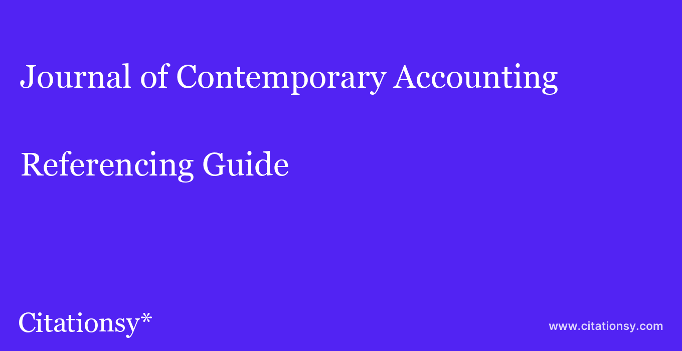 cite Journal of Contemporary Accounting & Economics  — Referencing Guide