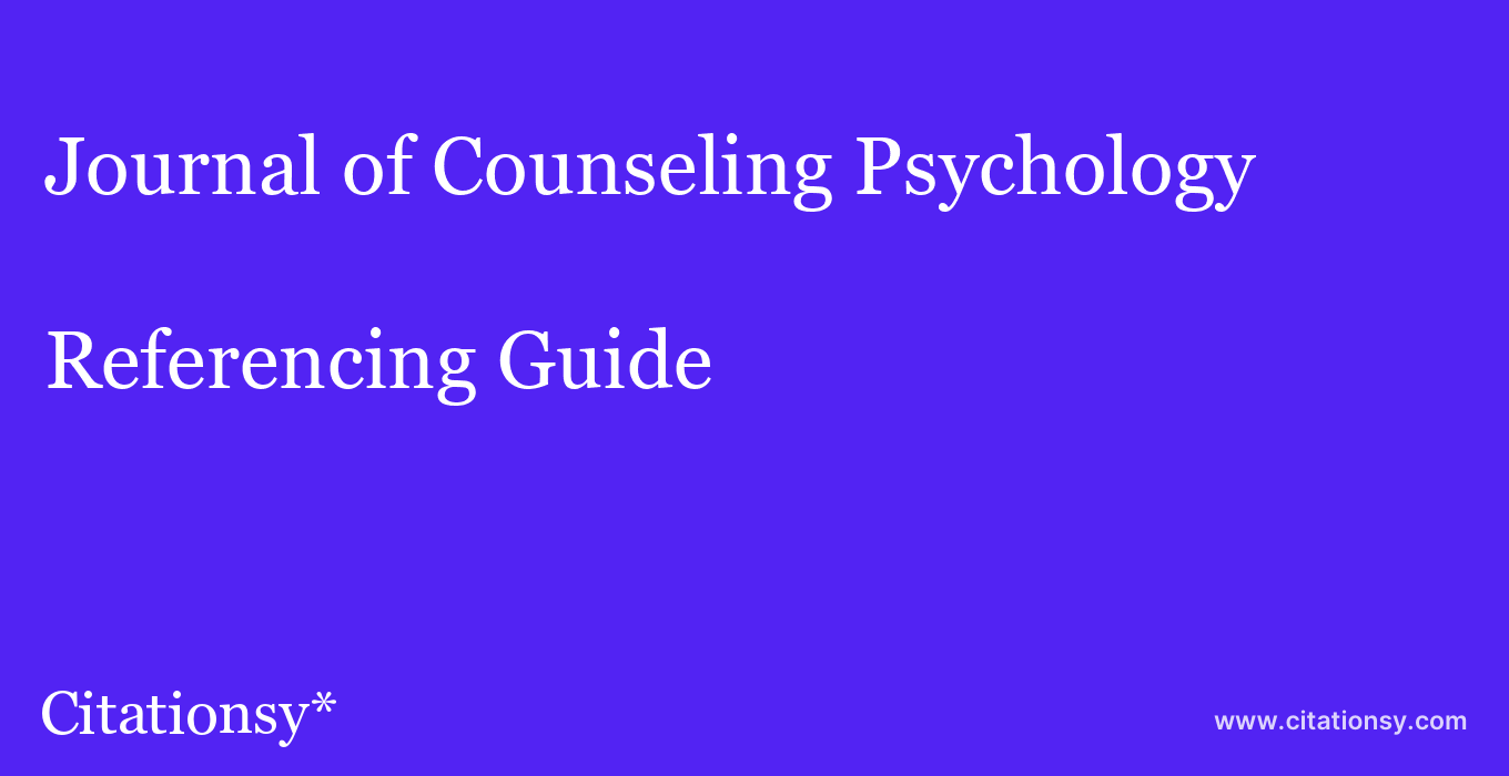 cite Journal of Counseling Psychology  — Referencing Guide