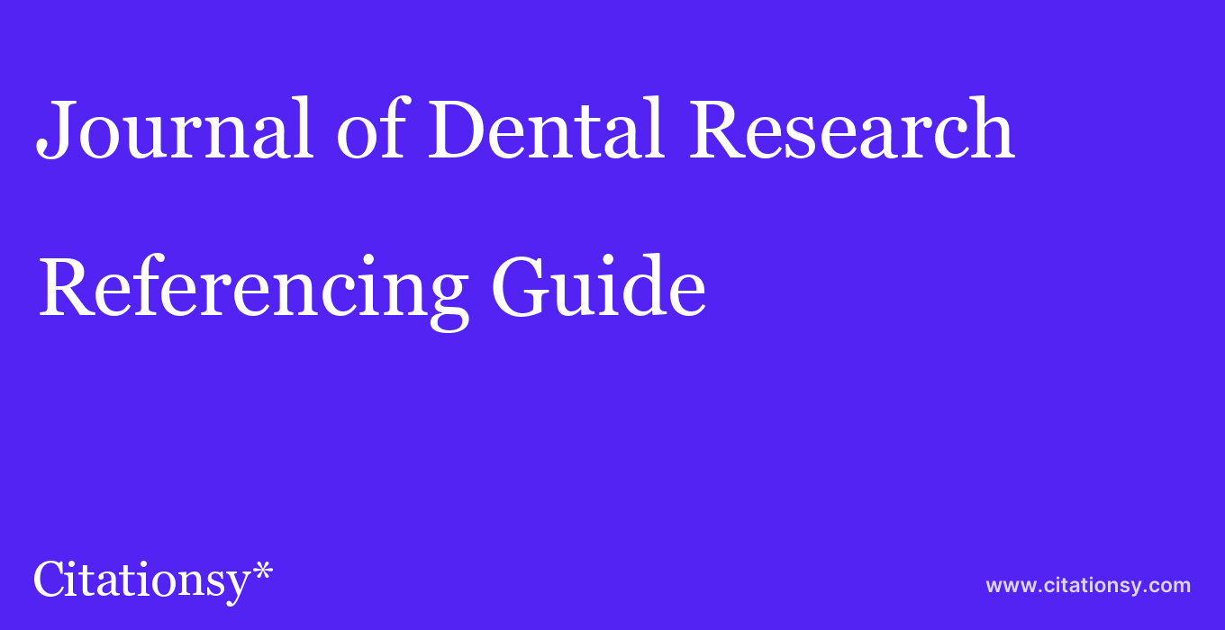 cite Journal of Dental Research  — Referencing Guide