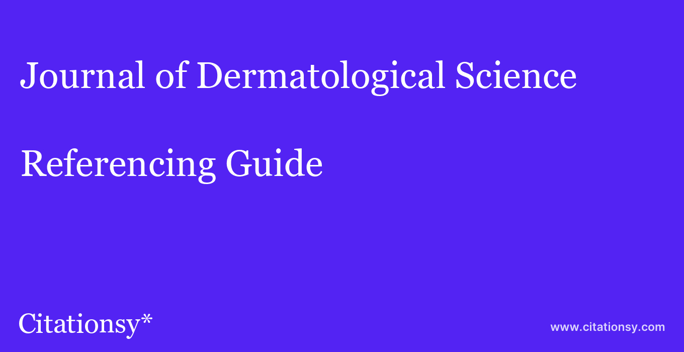 cite Journal of Dermatological Science  — Referencing Guide