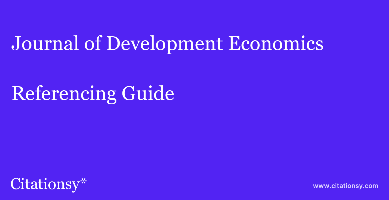cite Journal of Development Economics  — Referencing Guide