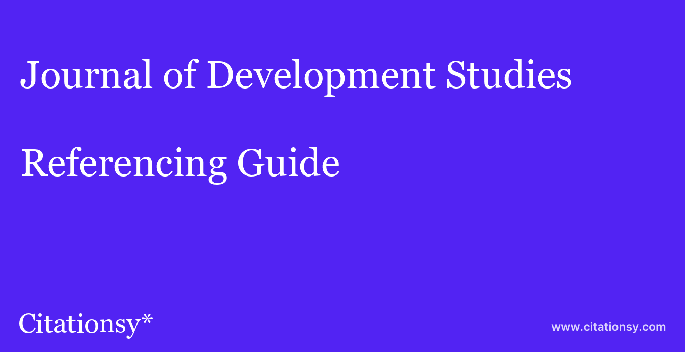 cite Journal of Development Studies  — Referencing Guide