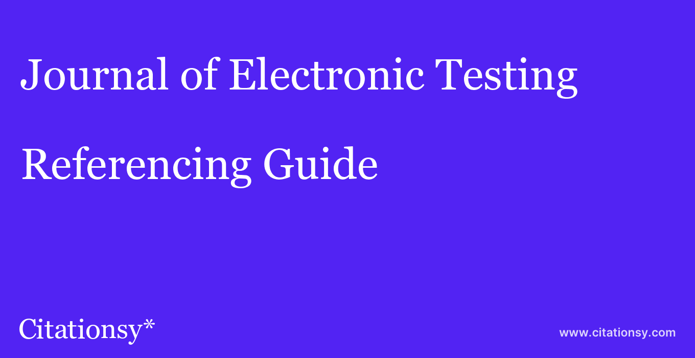 cite Journal of Electronic Testing  — Referencing Guide