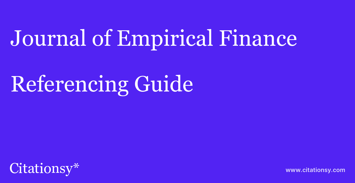 cite Journal of Empirical Finance  — Referencing Guide