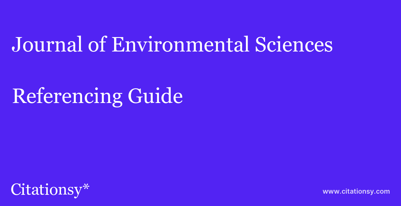 cite Journal of Environmental Sciences  — Referencing Guide