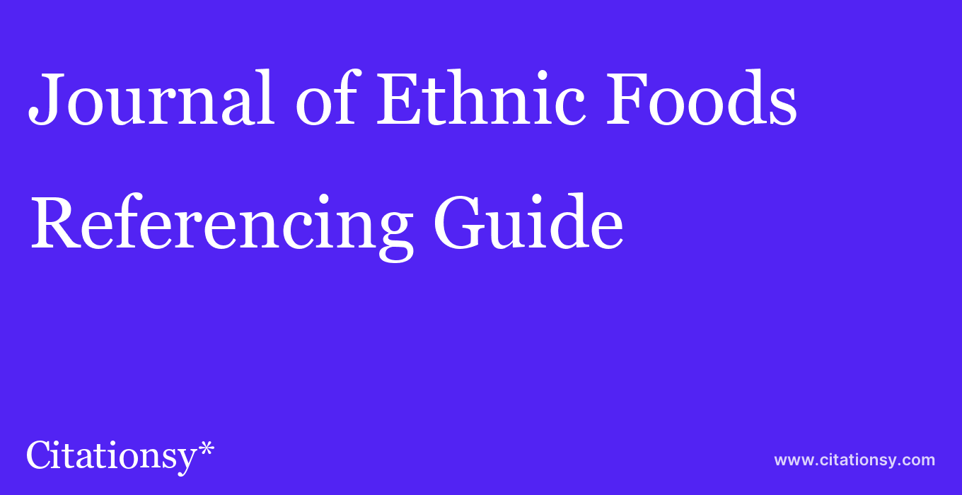cite Journal of Ethnic Foods  — Referencing Guide