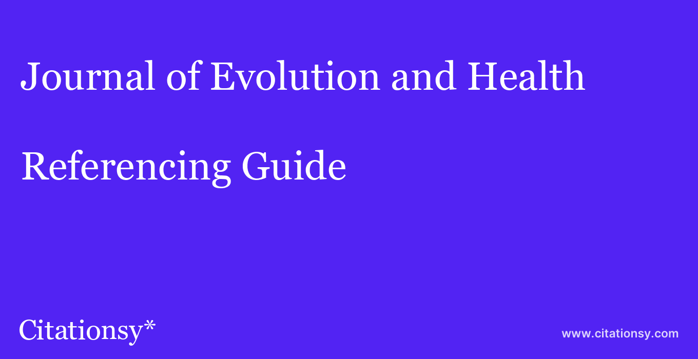 cite Journal of Evolution and Health  — Referencing Guide