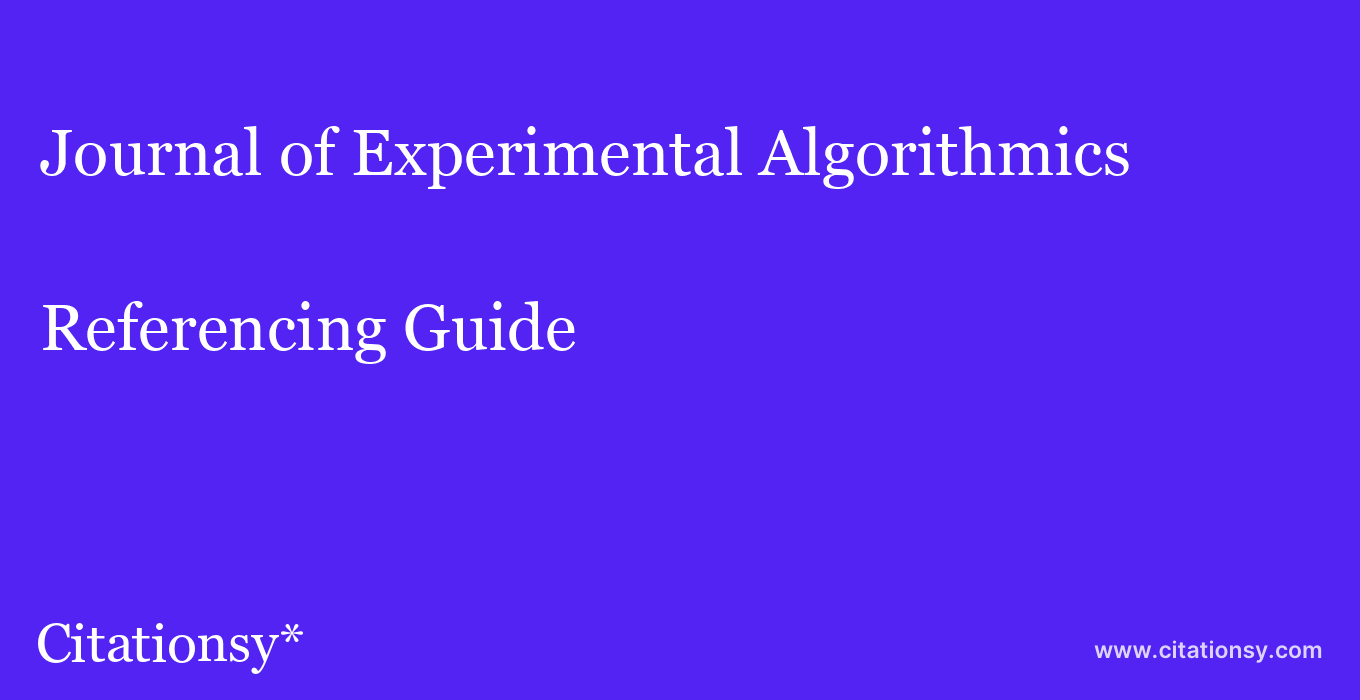 cite Journal of Experimental Algorithmics  — Referencing Guide