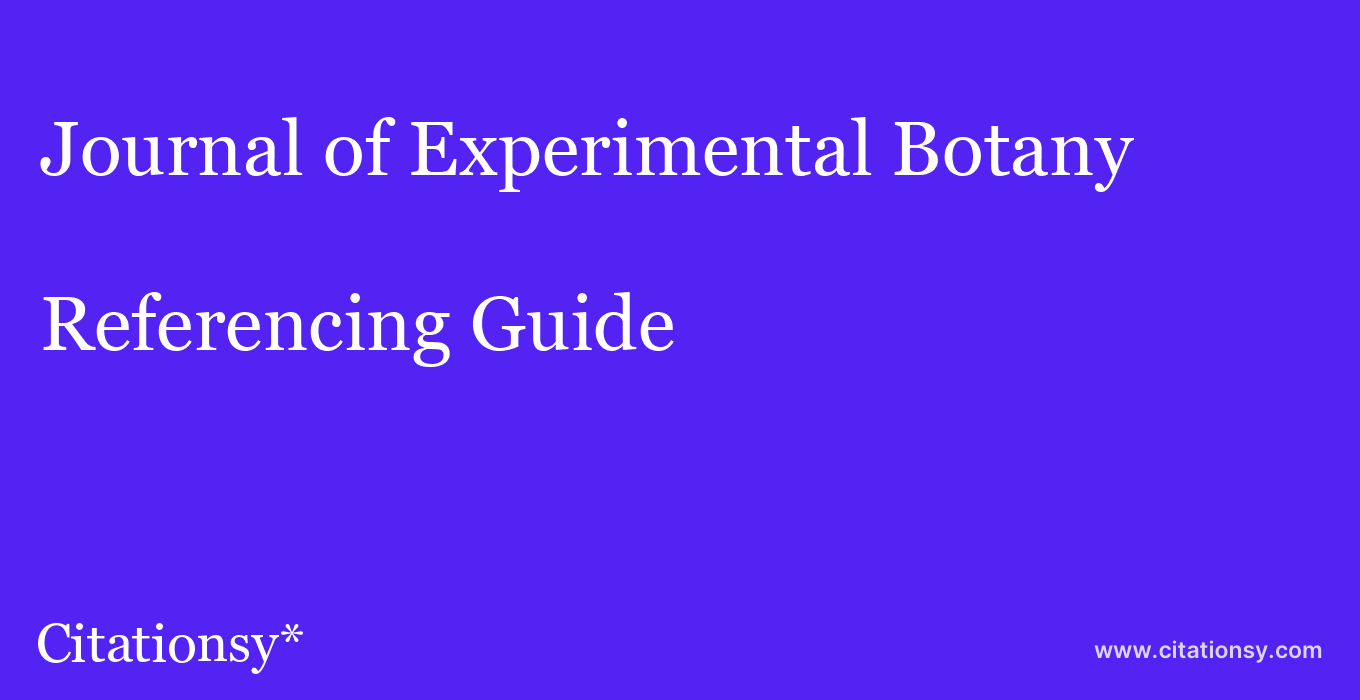 cite Journal of Experimental Botany  — Referencing Guide