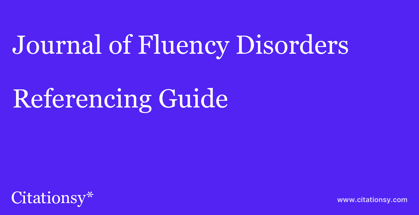 cite Journal of Fluency Disorders  — Referencing Guide