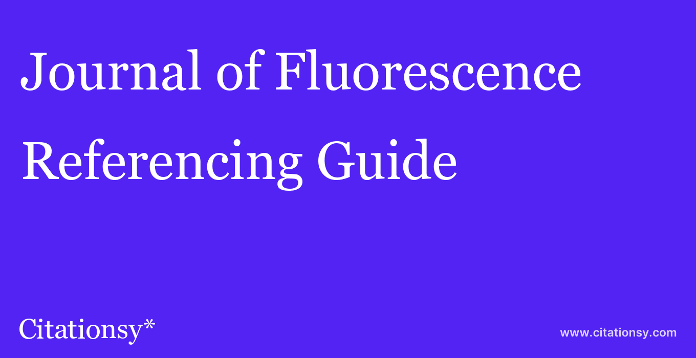 cite Journal of Fluorescence  — Referencing Guide
