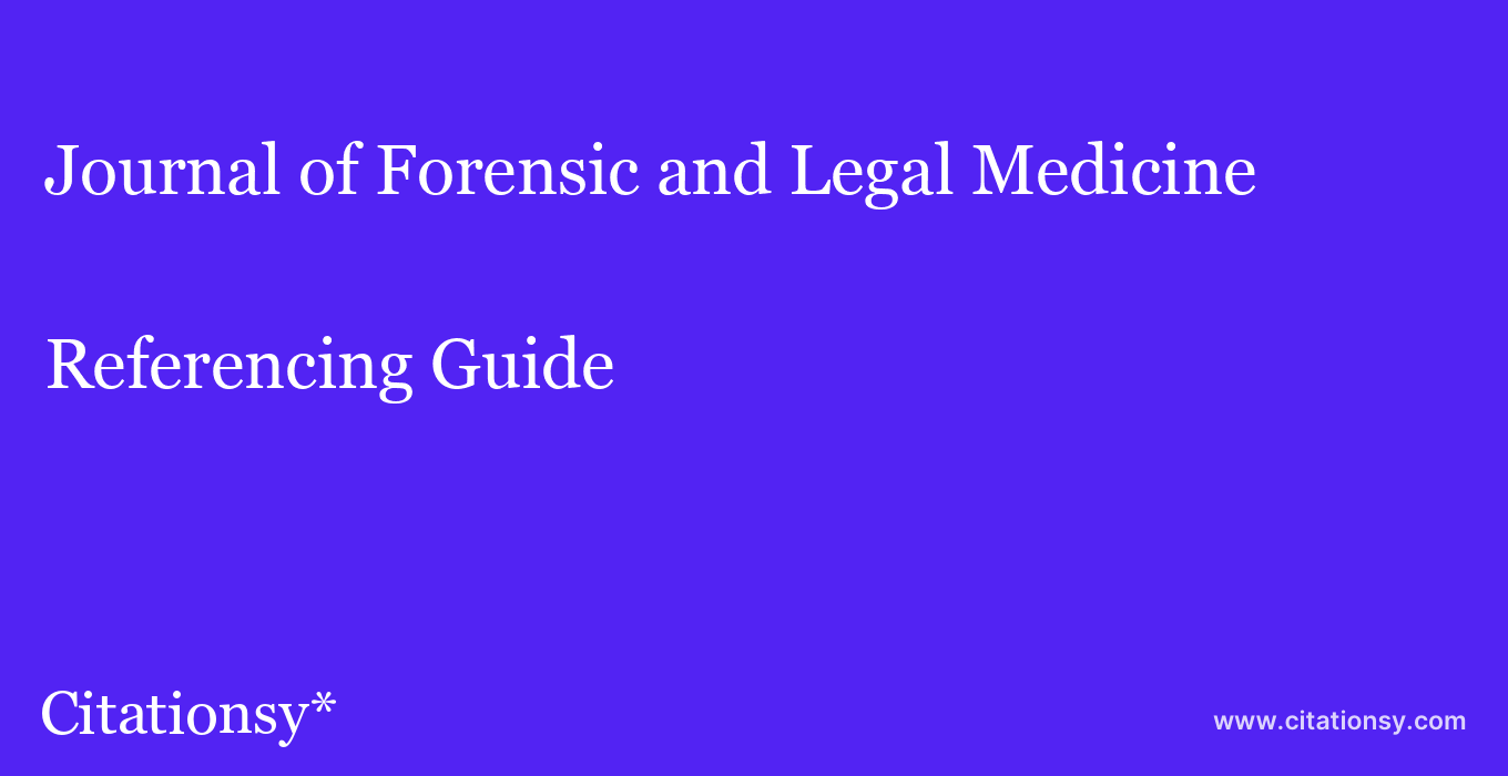 cite Journal of Forensic and Legal Medicine  — Referencing Guide