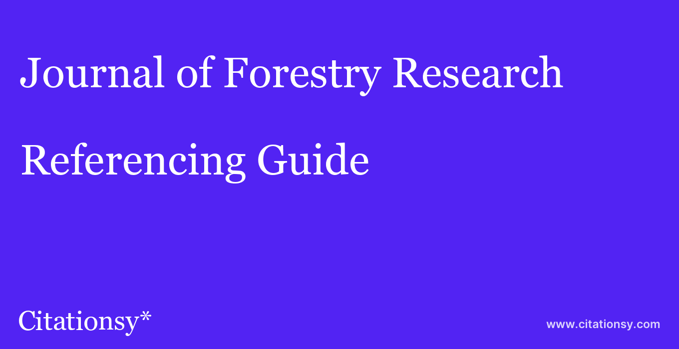 cite Journal of Forestry Research  — Referencing Guide