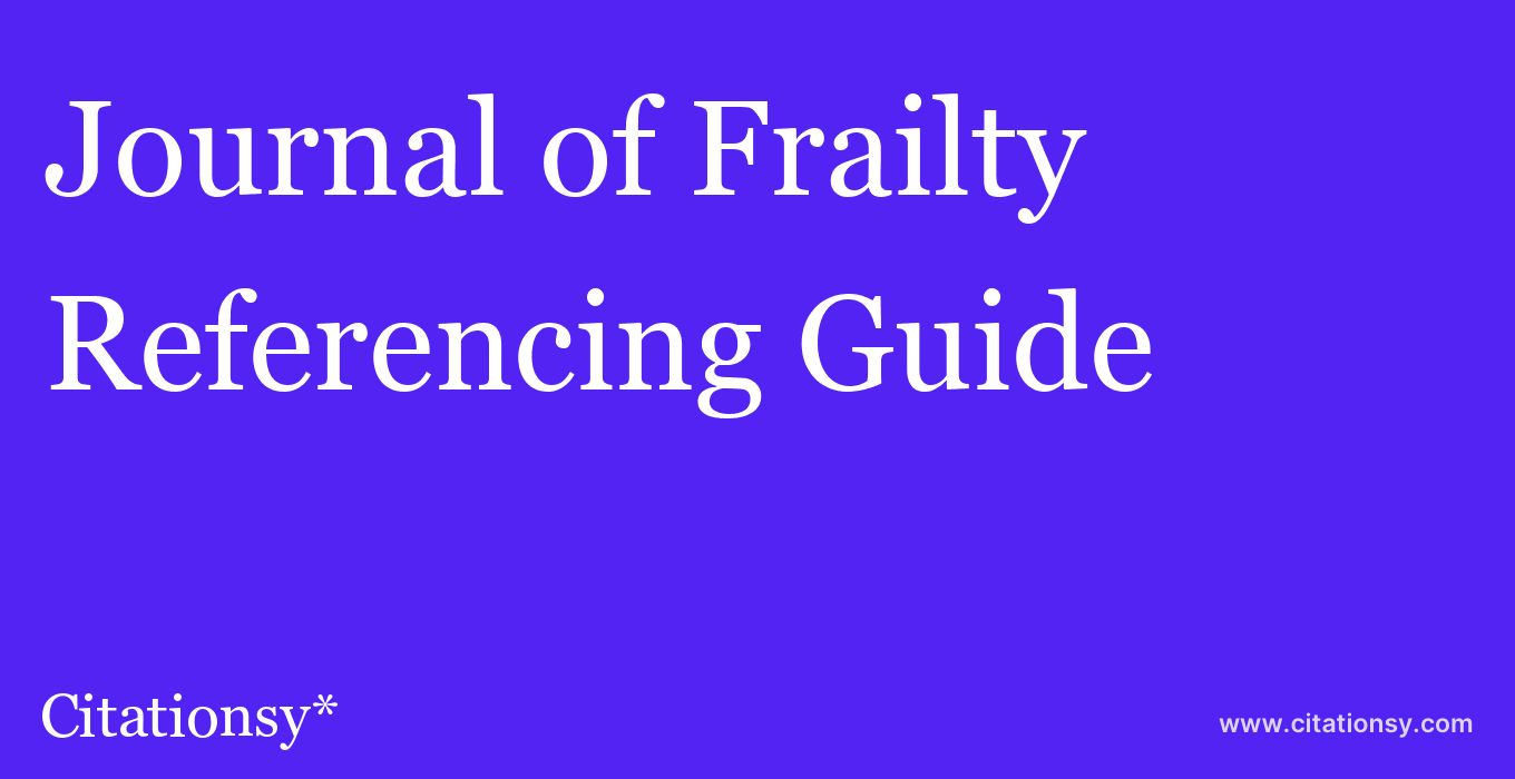 cite Journal of Frailty & Aging  — Referencing Guide