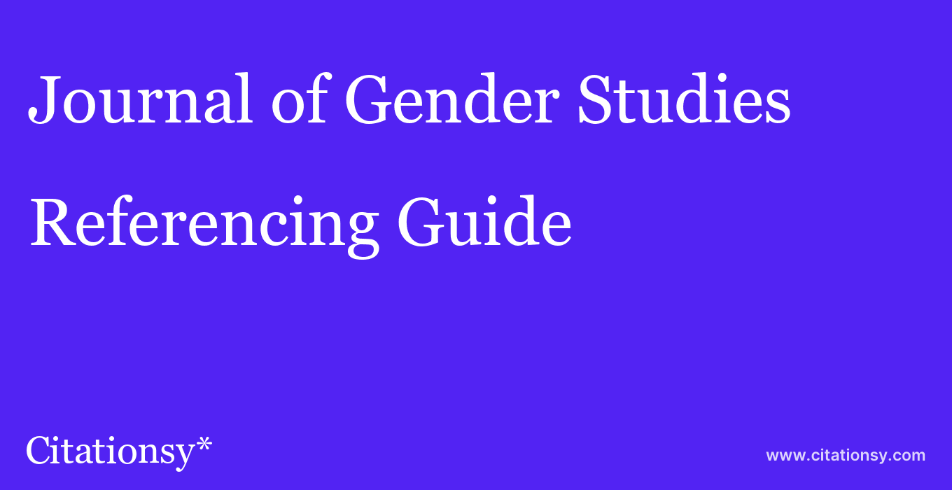 cite Journal of Gender Studies  — Referencing Guide