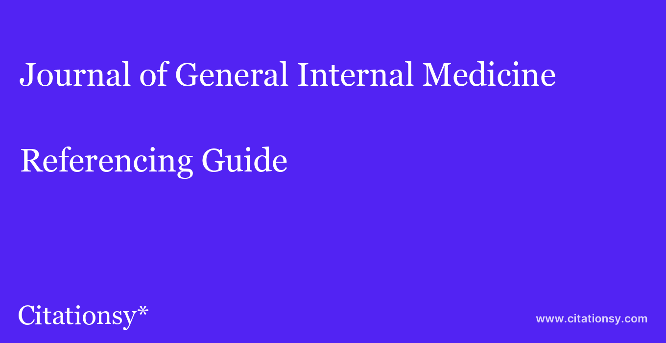 cite Journal of General Internal Medicine  — Referencing Guide