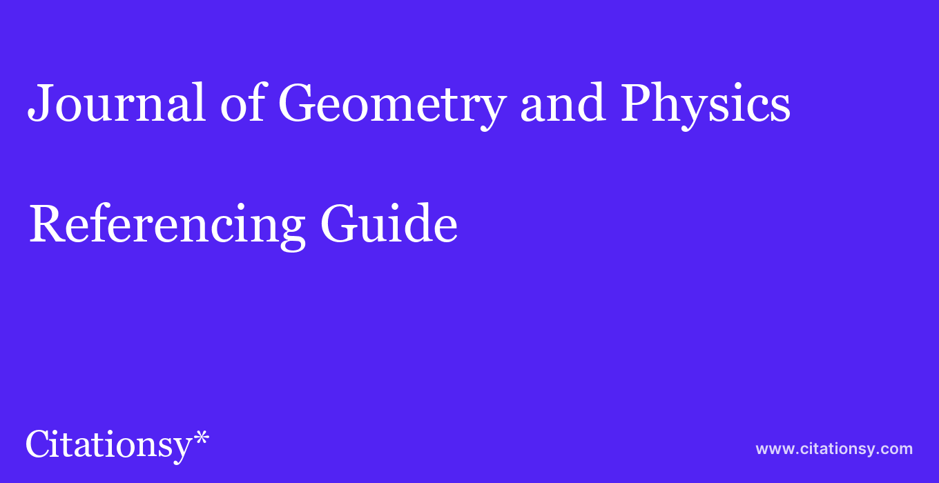 cite Journal of Geometry and Physics  — Referencing Guide