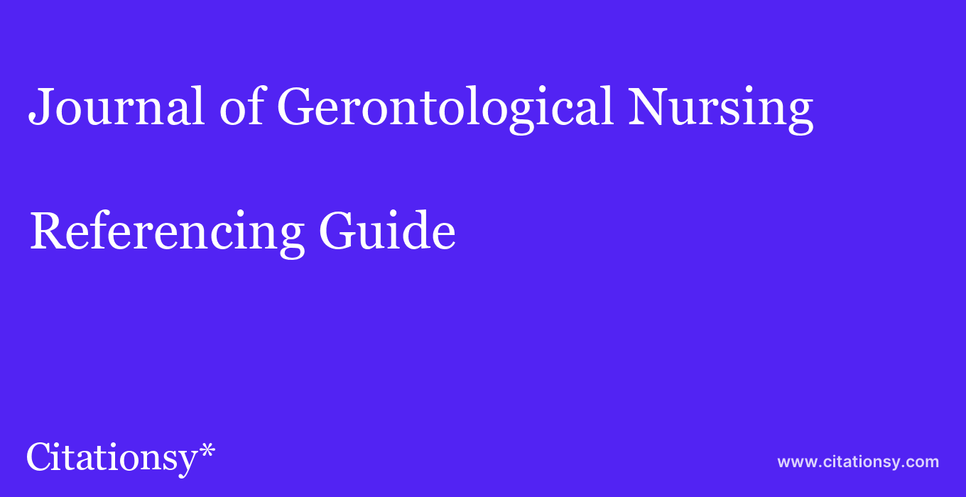 cite Journal of Gerontological Nursing  — Referencing Guide
