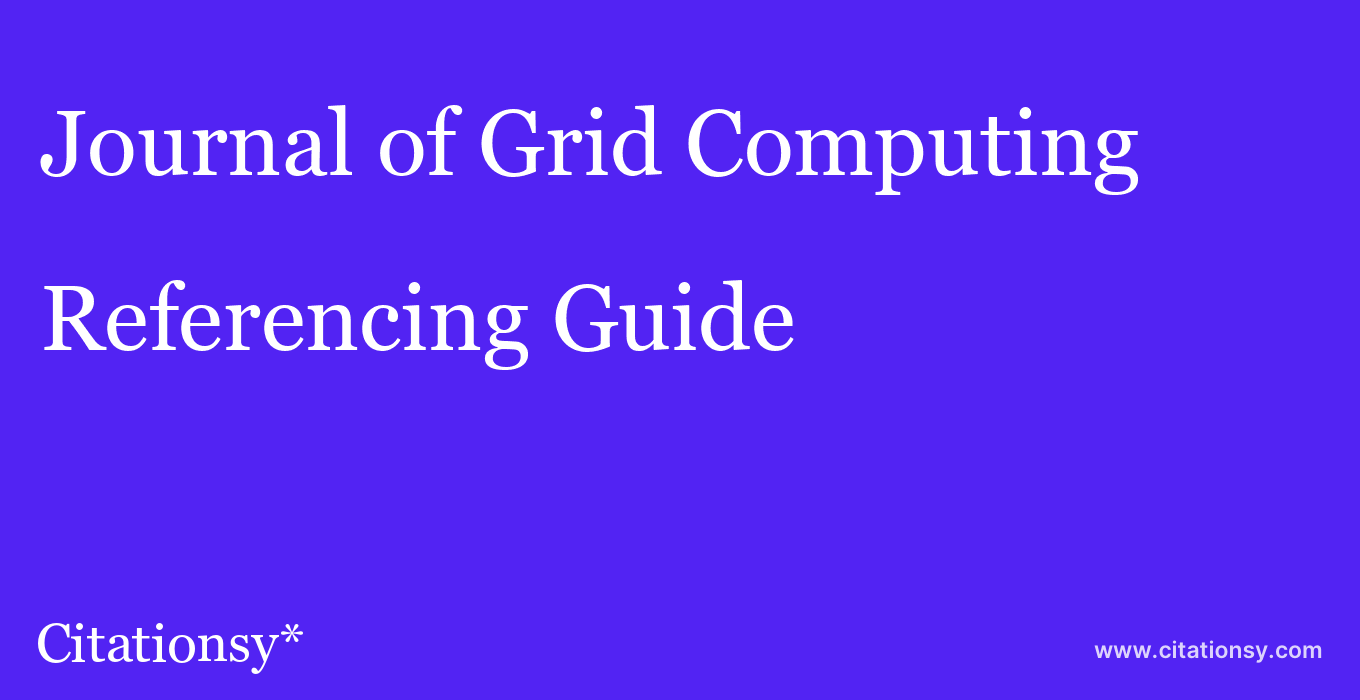 cite Journal of Grid Computing  — Referencing Guide