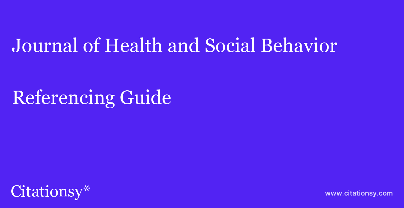 cite Journal of Health and Social Behavior  — Referencing Guide