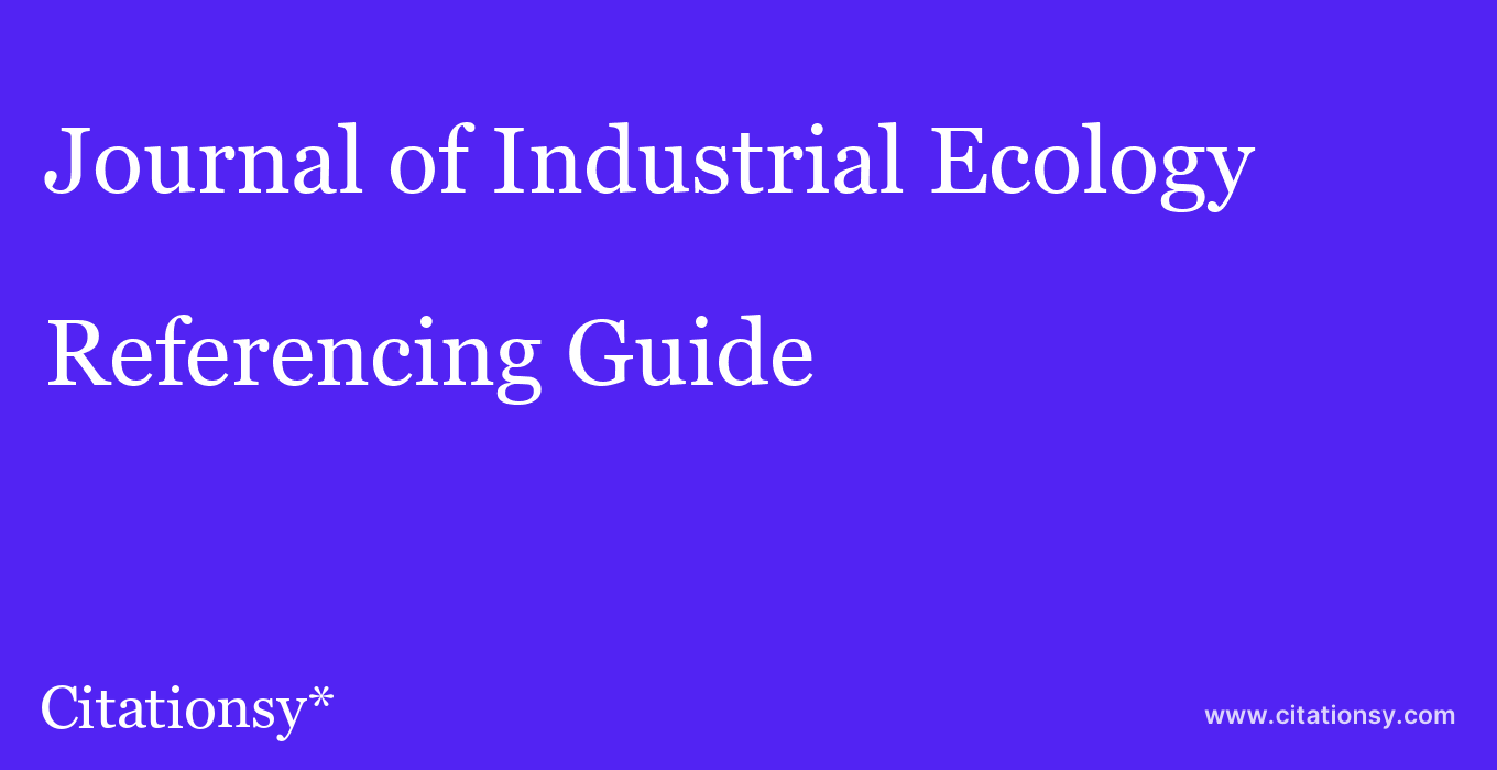 cite Journal of Industrial Ecology  — Referencing Guide